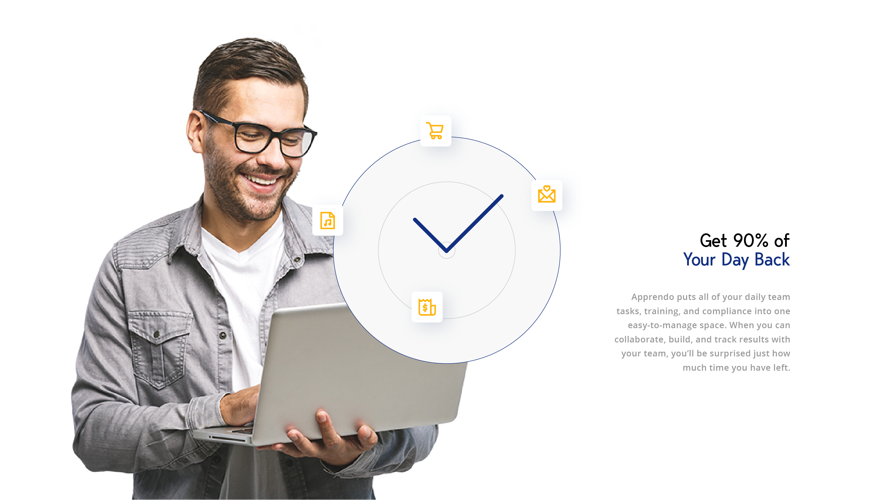 Get 90% of Your Day Back - Apprendo puts all of your daily team tasks, training, and compliance into one easy-to-manage space. When you can collaborate, build, and track results with your team, you'll be surprised just how much time you have left.